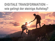Digitale Transformation Schweiz - wie gelingt der steinige Aufstieg?