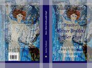 Neues Buch: Anina Toskani - Braco, kleiner Bruder, großer Engel. Braco's Blick und Deli's Alzheimer Dämonen