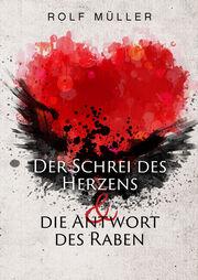 """Buchvorstellung von Rolf Müller:""""Der Schrei des Herzens und die Antwort des Raben"""""""