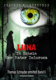 Buchneuerscheinung: Luna - Im Schein der Mater Dolorosa