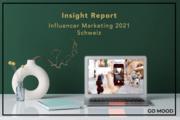 Insight Report Influencer Marketing 2021 (Schweiz)