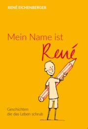 """Buch Neuerscheinung """"Mein Name ist René"""""""