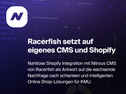 Full Service-Digitalagentur Racerfish setzt auf eigenes CMS und Shopify als E-Commerce System