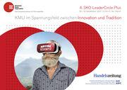 4. SKO-LeaderCircle Plus: «KMU im Spannungsfeld zwischen Innovation und Tradition»